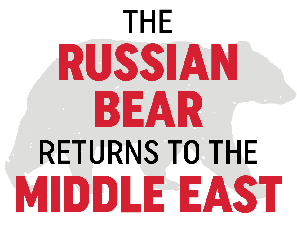 The Russian Bear Returns to the Middle East