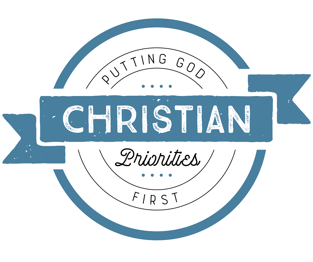 Christian Priorities: Putting God First - Life, Hope & Truth