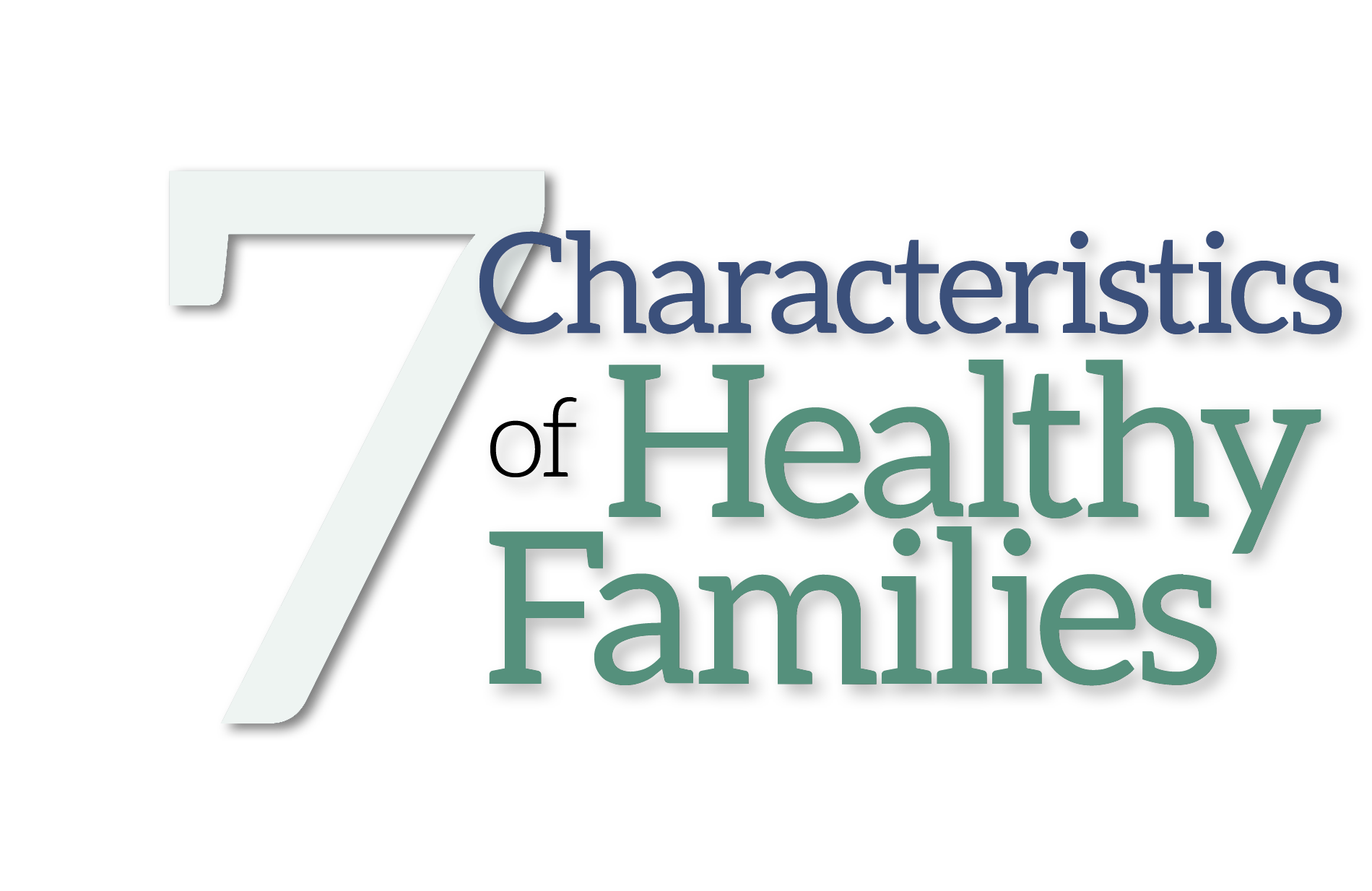 7 Characteristics of Healthy Families - Life, Hope & Truth